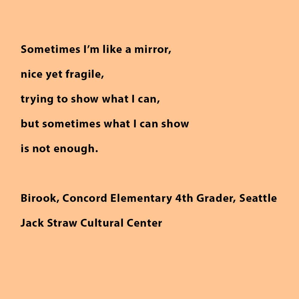 Black bolded text on a tan background at Jack Straw Cultural Center. Text is a poem by Concord Elementary Student Birook